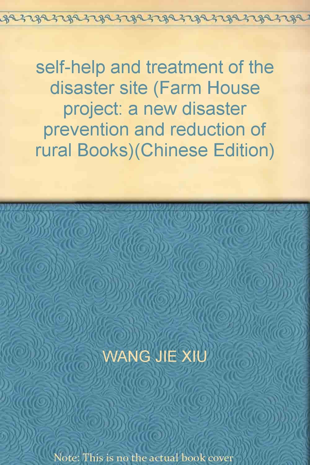 self-help and treatment of the disaster site (Farm House project: a new disaster prevention and reduction of rural Books)(Chinese Edition) PDF