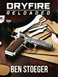 DryFire Reloaded (English Edition)