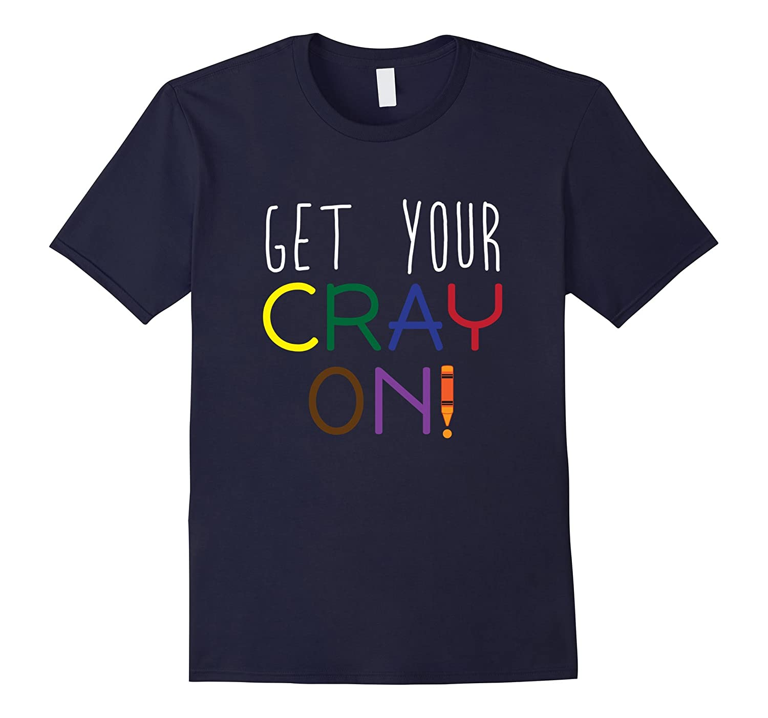 Get Your Cray On Crazy Coloring Kids T Shirt