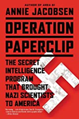 Operation Paperclip: The Secret Intelligence Program that Brought Nazi Scientists to America Paperback
