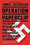 Operation Paperclip: The Secret Intelligence