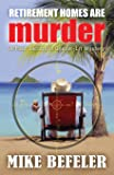 Retirement Homes are Murder (A Paul Jacobson Geezer-Lit Mystery)