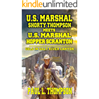 U.S. Marshal Shorty Thompson Meets U.S. Marshal Hopper Scranton  - Gold In Salt River Canyon: Tales of the Old West Book 73