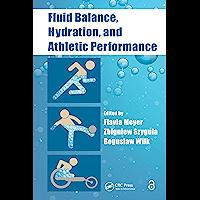 Fluid Balance, Hydration, and Athletic Performance (English Edition)