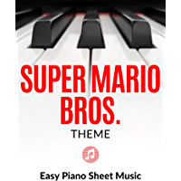 Super Mario Bros. Theme | EASY Piano Sheet Music for Beginners (Chords): Teach Yourself How to Play. Popular, Game Song… book cover