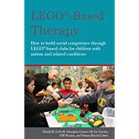 LEGO®-Based Therapy: How to build social competence through LEGO®-based Clubs for children with autism and related…