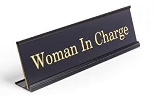 Woman in Charge - Desk Plate Gag Gift for Boss