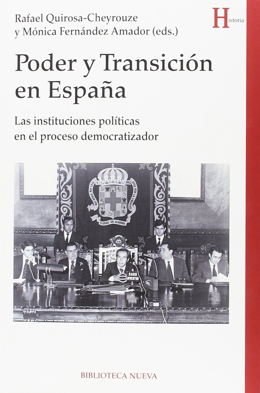 Poder y transición en España: Las instituciones políticas en el ...