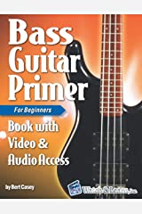Bass Guitar Primer Book for Beginners: with Online Video & Audio Access Paperback