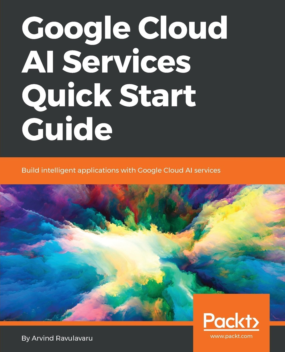 Read Online Google Cloud AI Services Quick Start Guide: Build intelligent applications with Google Cloud AI services PDF