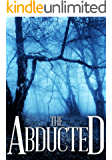 The Abducted (A Riveting Kidnapping Mystery Series Book 1)