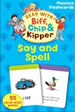 Oxford Reading Tree Read With Biff, Chip, and Kipper: Phonics Flashcards: Say & Spell