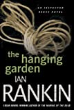 The Hanging Garden: An Inspector Rebus Mystery (Inspector Rebus Novels)
