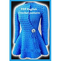 Crochet Patterns: Princess Crochet Sweater 2470/ Crochet Sweater Pattern/ Crochet Jacket/ Crochet Cardigan (English Edition)
