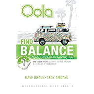Oola: Find Balance in an Unbalanced World-The Seven Areas You Need to Balance and Grow to Live the Life of Your Dreams