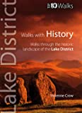 LAKE DISTRICT WALKS WITH HISTORY: Top 10 Walks Series (Lake District Top 10 Walks)