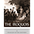Native American Tribes: The History and Culture of the Iroquois Confederacy