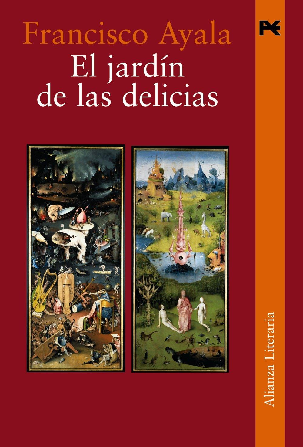 El jardín de las delicias (Alianza Literaria (AL)): Amazon.es: Ayala, Francisco: Libros