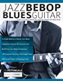 Jazz Bebop Blues Guitar: Creative Concepts to Master the Language of Bebop Jazz-Blues Guitar