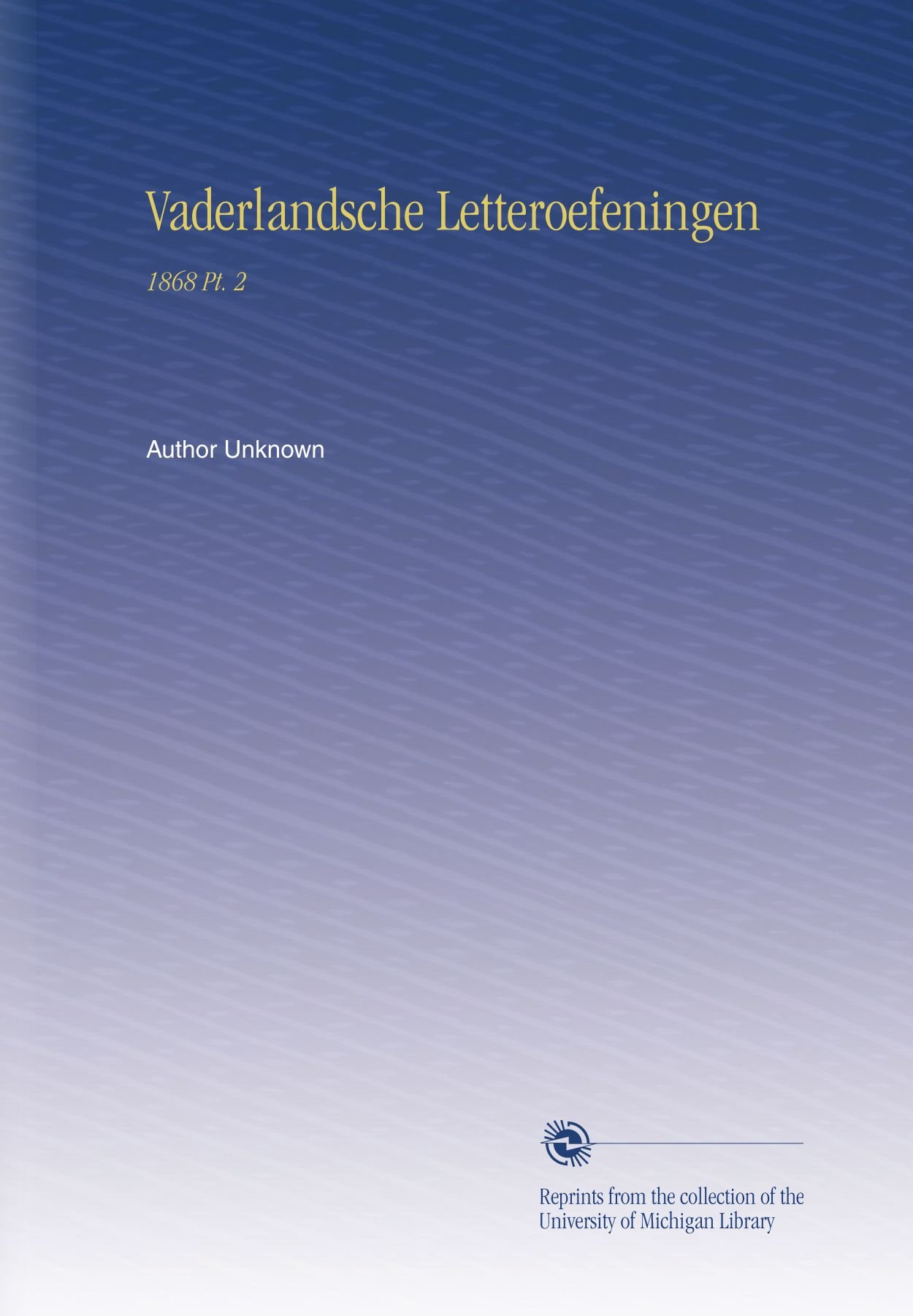 Vaderlandsche Letteroefeningen: 1868 Pt. 2 (Dutch Edition) ebook