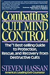 Combatting Cult Mind Control: The #1 Best-selling Guide to Protection, Rescue, and Recovery from Destructive Cults Paperback