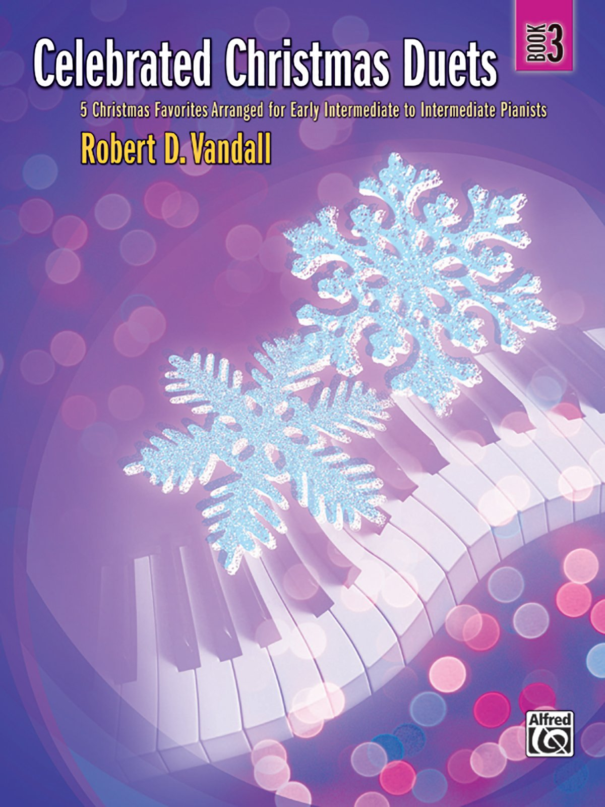 Read Online Celebrated Christmas Duets, Bk 3: 5 Christmas Favorites Arranged for Early Intermediate to Intermediate Pianists pdf