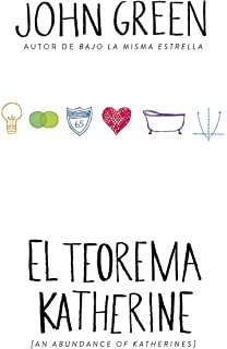 El teorema Katherine: (An Abundance of Katherine--Spanish-language Edition)