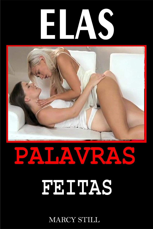 Elas Palavras Feitas: Romance e Sexo Lésbico (Portuguese Edition ...