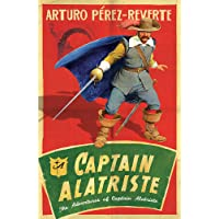 CAPTAIN ALATRISTE FB: A swashbuckling tale of action and adventure (The Adventures of Captain Alatriste)