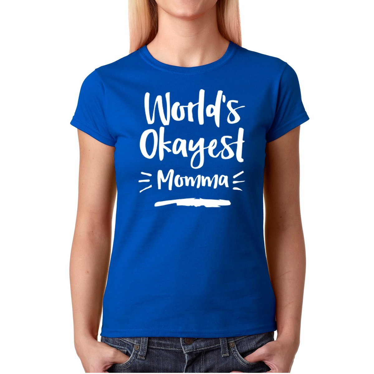 Fashions World S Okayest Momma Mother S Day S Shirts