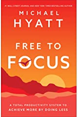 Free to Focus: A Total Productivity System to Achieve More by Doing Less Kindle Edition