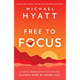 Free to Focus: A Total Productivity System to Achieve More by Doing Less (English Edition)