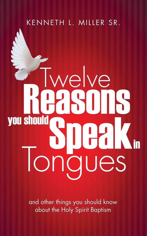 Download Twelve Reasons You Should Speak in Tongues PDF