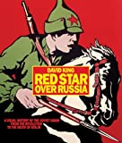 Red Star over Russia: A Visual History of the Soviet Union from 1917 to the Death of Stalin