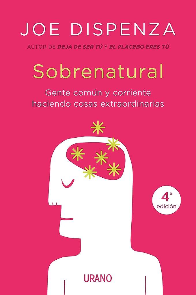 Sobrenatural: Gente corriente haciendo cosas extraordinarias (Crecimiento personal)