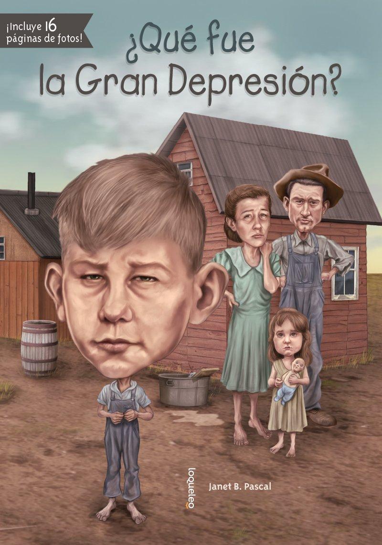 ¿Qué fue la Gran Depresión? (Que Fue...? / What Was...?) (Spanish Edition) by Santillana USA