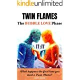The Twin Flame Bubble Love Phase: All You Need To Know About The Initial Twin Flame Encounter (Twin Flame Awakening Phase Boo