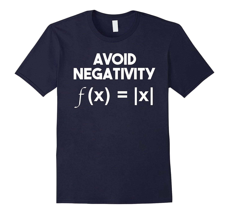 Avoid Negativity: Funny Math Problem, Engineer Tee Shirt-ANZ