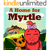 Childrens Book Sets: A Home for Myrtle: Bedtime stories for kids ages 2-6