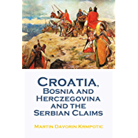 Croatia, Bosnia  and Herczegovina and the  Serbian Claims (1916)