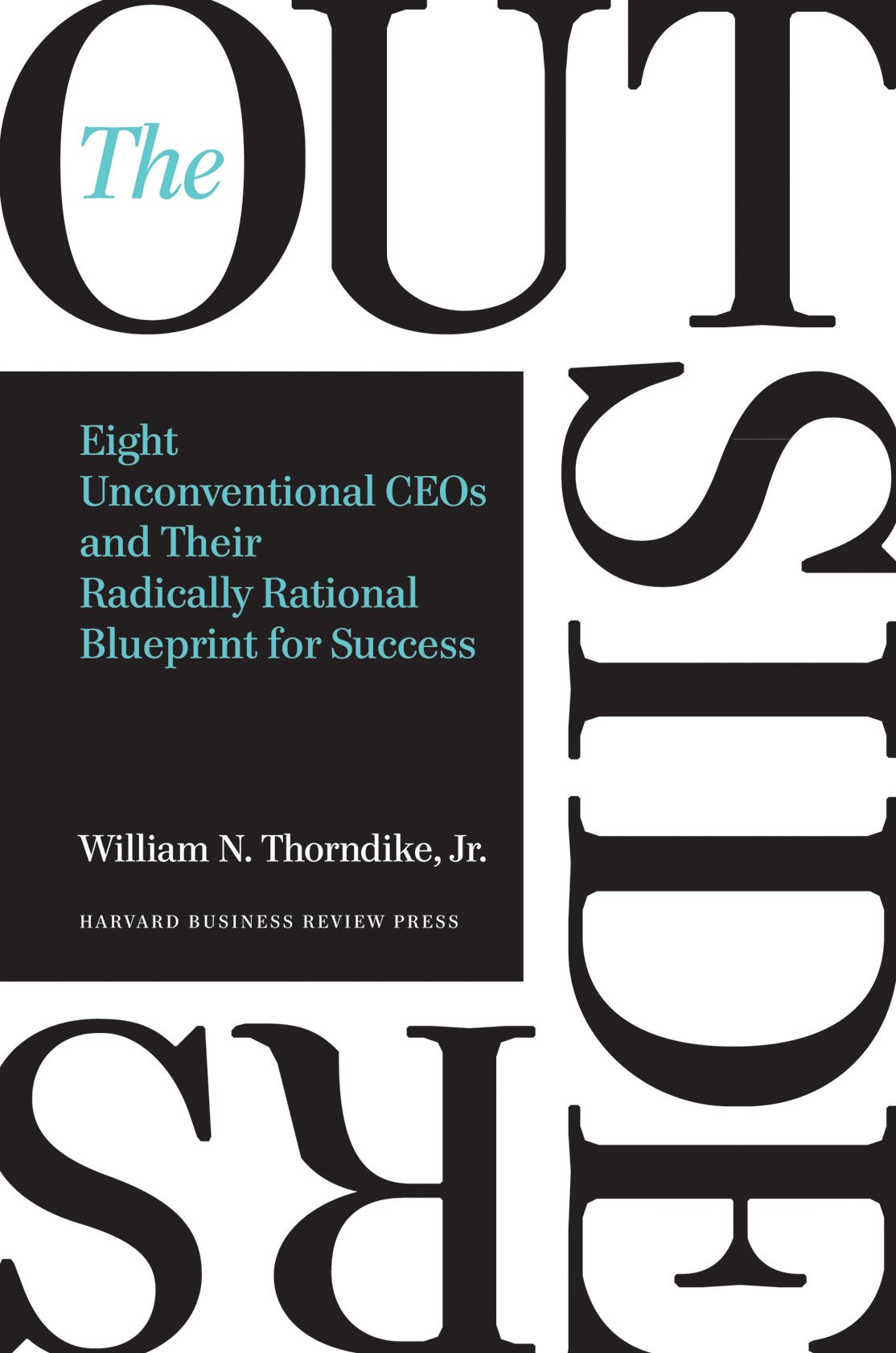 The outsiders eight unconventional ceos and their radically the outsiders eight unconventional ceos and their radically rational blueprint for success amazon william n thorndike libros en idiomas extranjeros malvernweather Image collections