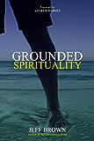 Grounded Spirituality