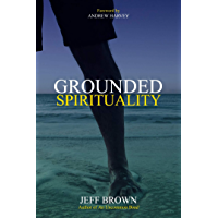 Grounded Spirituality (English Edition)