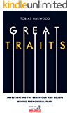 Great Traits: Investigating the Behaviour and Beliefs Behind Phenomenal Feats