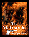 The Matriarchs (The Family Book 6)