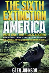 The Sixth Extinction America. Part One: The Black Spores. Kindle Edition