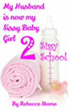 My Husband is now my Sissy Baby Girl 2: Sissy School (English Edition)