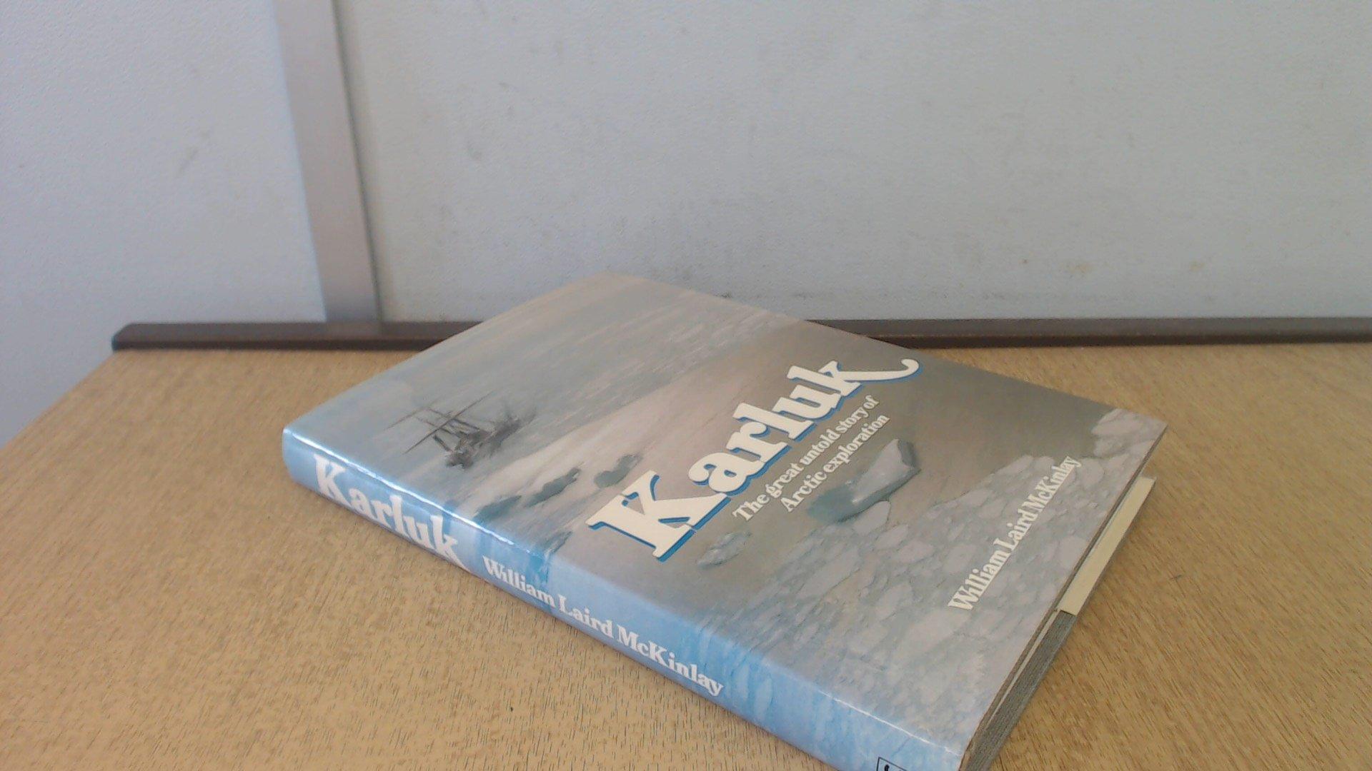 Karluk: Great Untold Story of Arctic Exploration