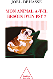 Mon animal a-t-il besoin d'un psy ? (Sciences Humaines)