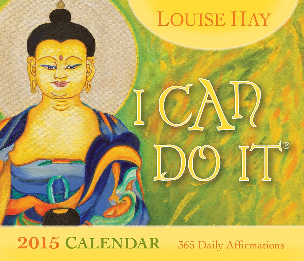 I Can Do It® 2015 Calendar: 365 Daily Affirmations: Louise Hay ...